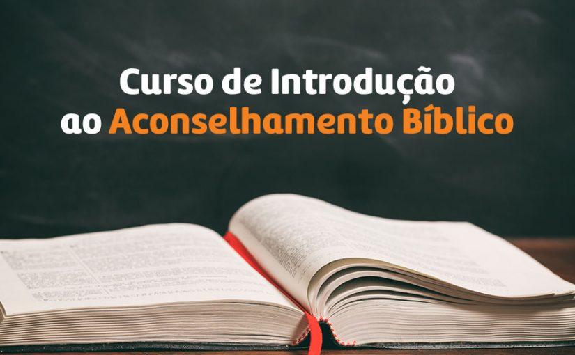 Curso de Introdução ao Aconselhamento Bíblico